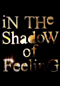 Watch Full Movie - In the Shadow of Feeling