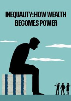Watch Full Movie - Inequality - How Wealth Becomes Power