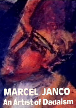 Marcel Janco - A Portrait of an Artist