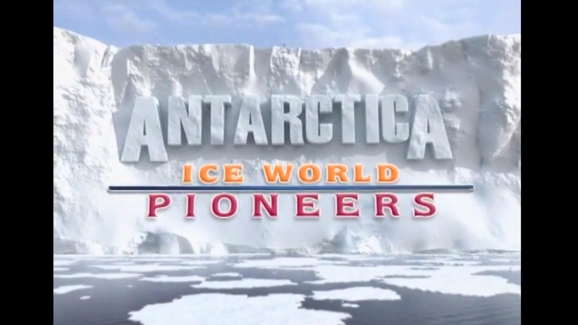 Antarctica: Ice World Pioneers