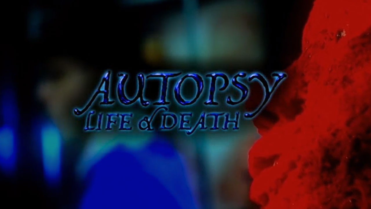 Watch Full Movie - Autopsy: Life and Death - TIME