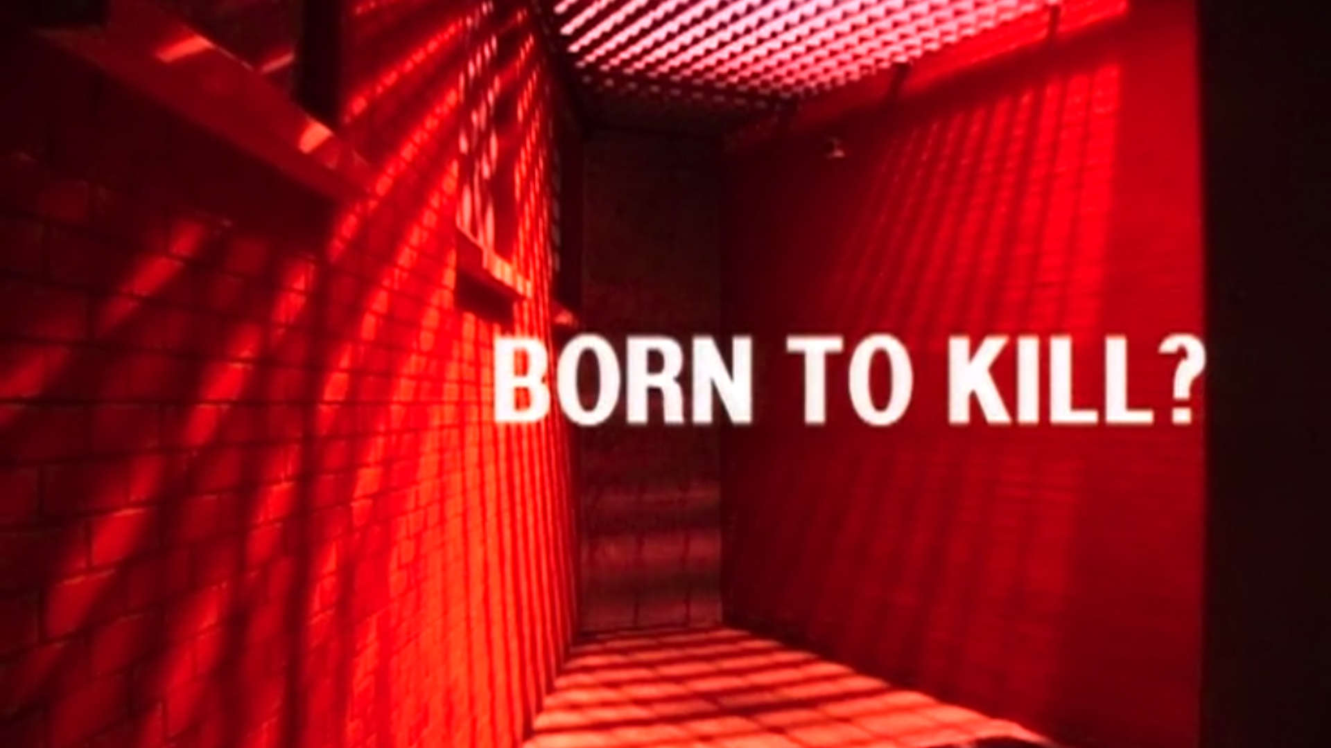 Watch Full Movie - Inside the Criminal Mind - Born To Kill