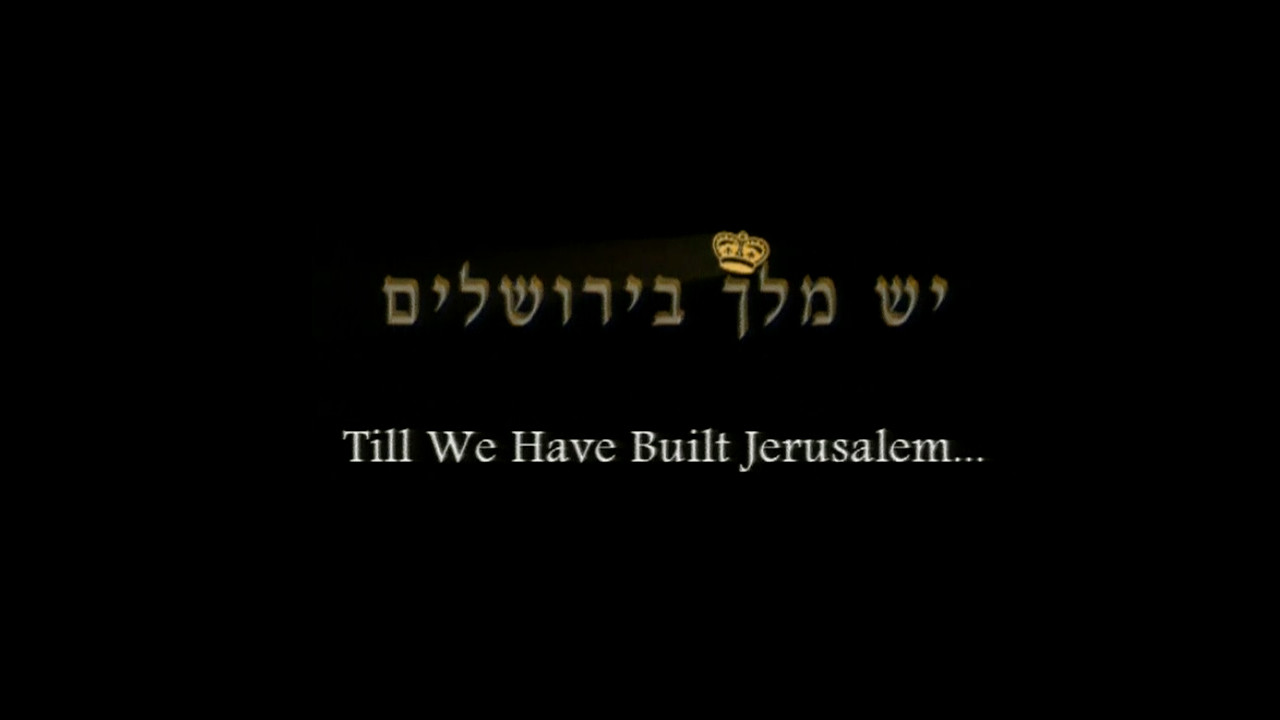 Watch Full Movie - Till We Have Built Jerusalem