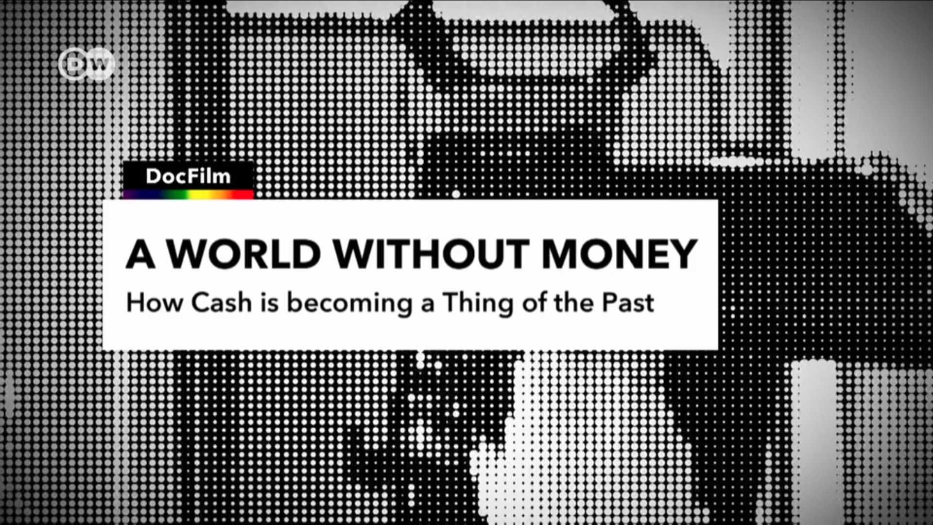 Watch Full Movie - How Cash is Becoming a Thing of the Past