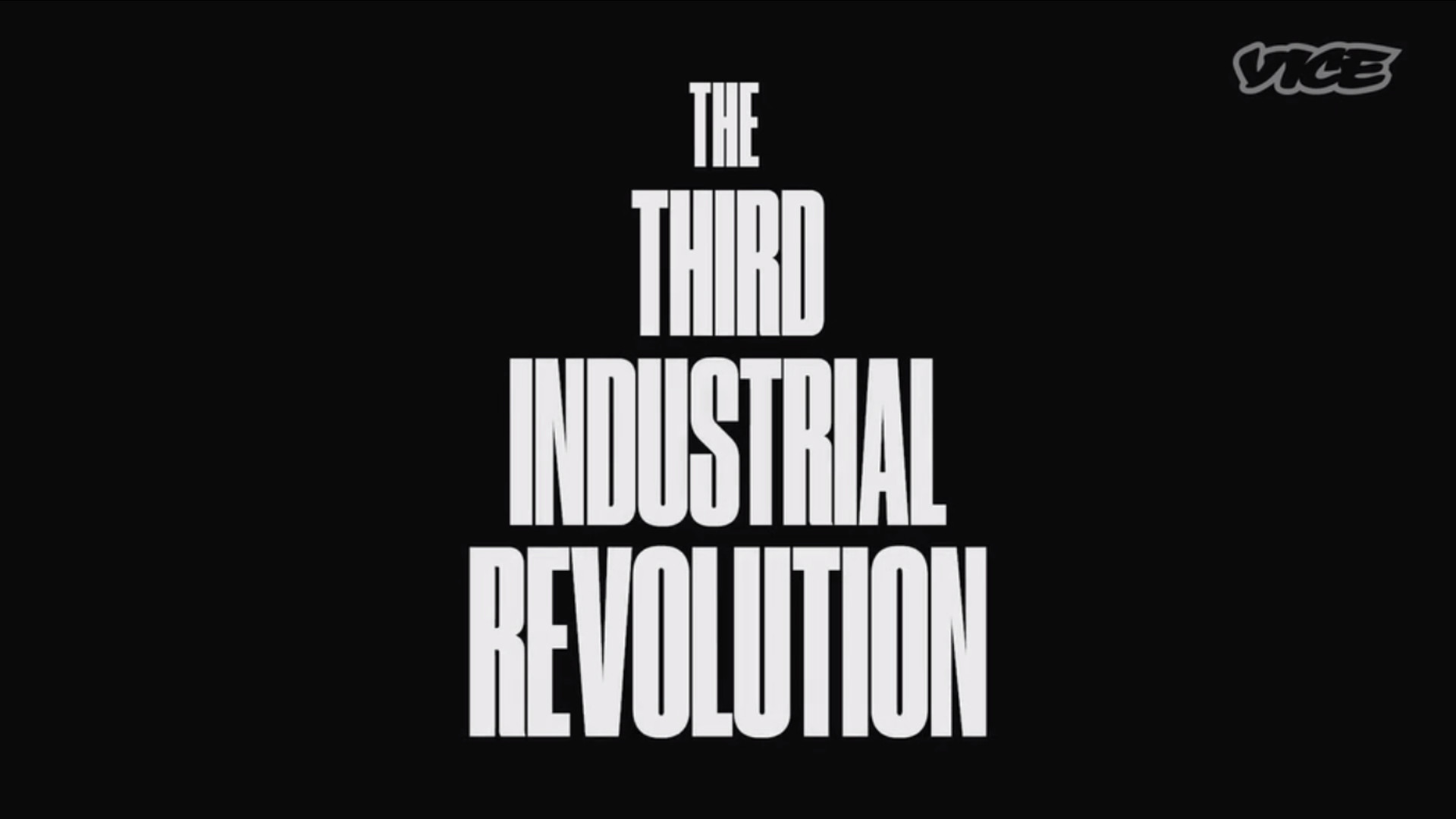 Watch Full Movie - The Third Industrial Revolution