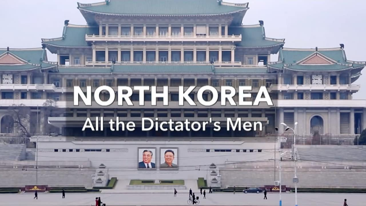Watch Full Movie - North Korea - All the Dictator's Men