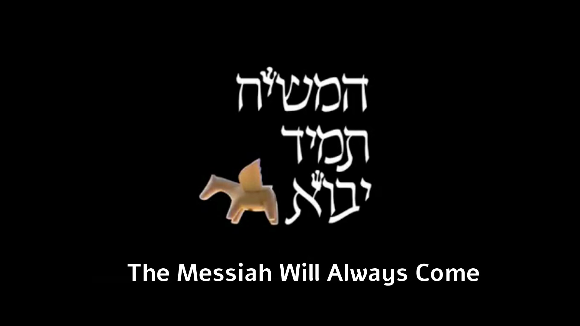 Watch Full Movie - The Messiah Will Always Come