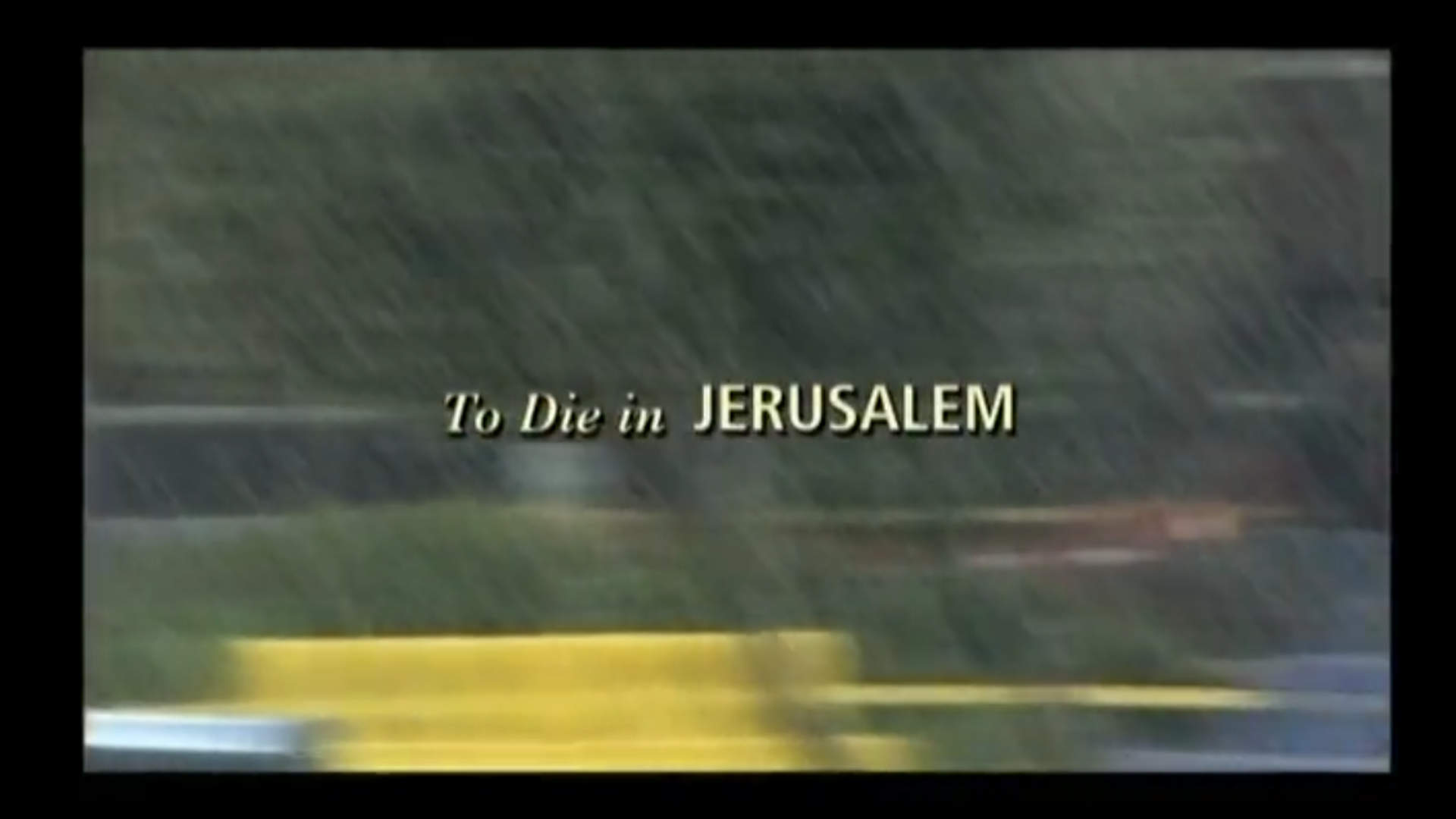 Watch Full Movie - To Die In Jerusalem